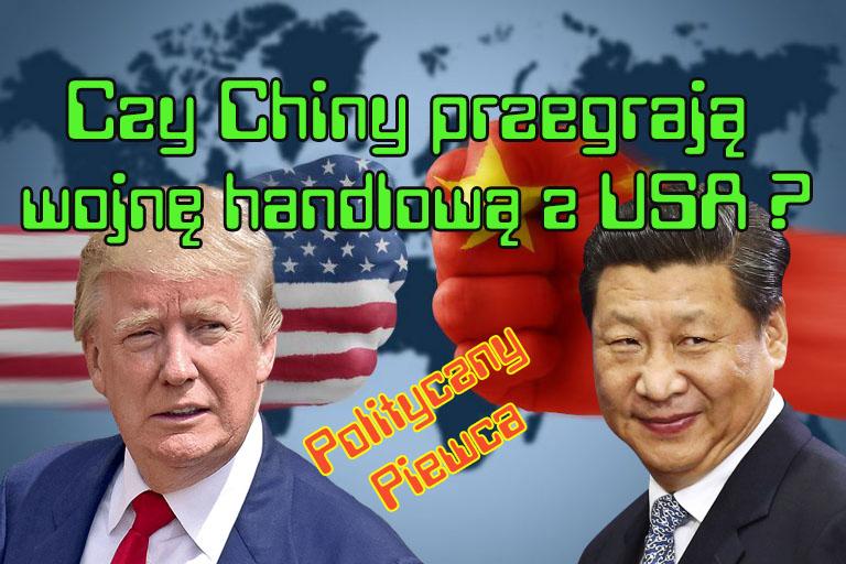 Czy Chiny przegrają wojnę handlową z USA ?