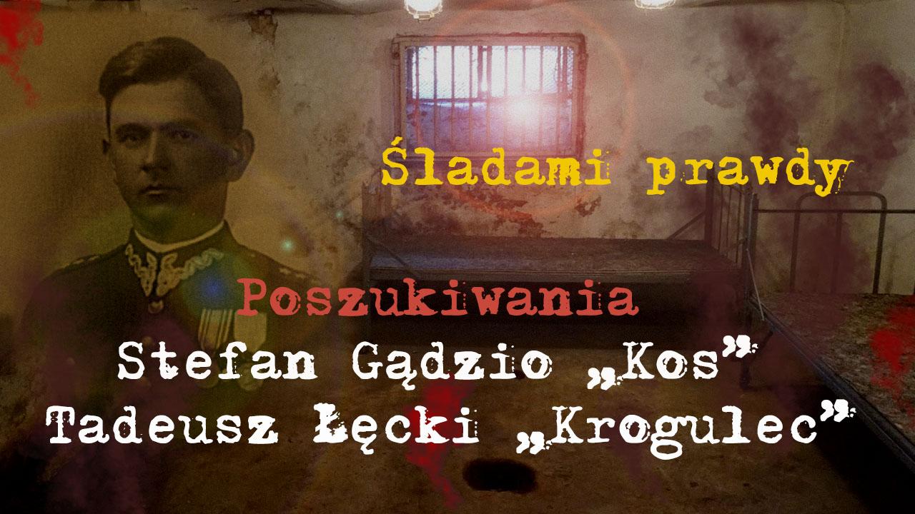 """Poszukiwania – Stefan Gądzio """" Kos"""" i Tadeusz Łęcki """"Krogulec"""" – Śladami prawdy"""